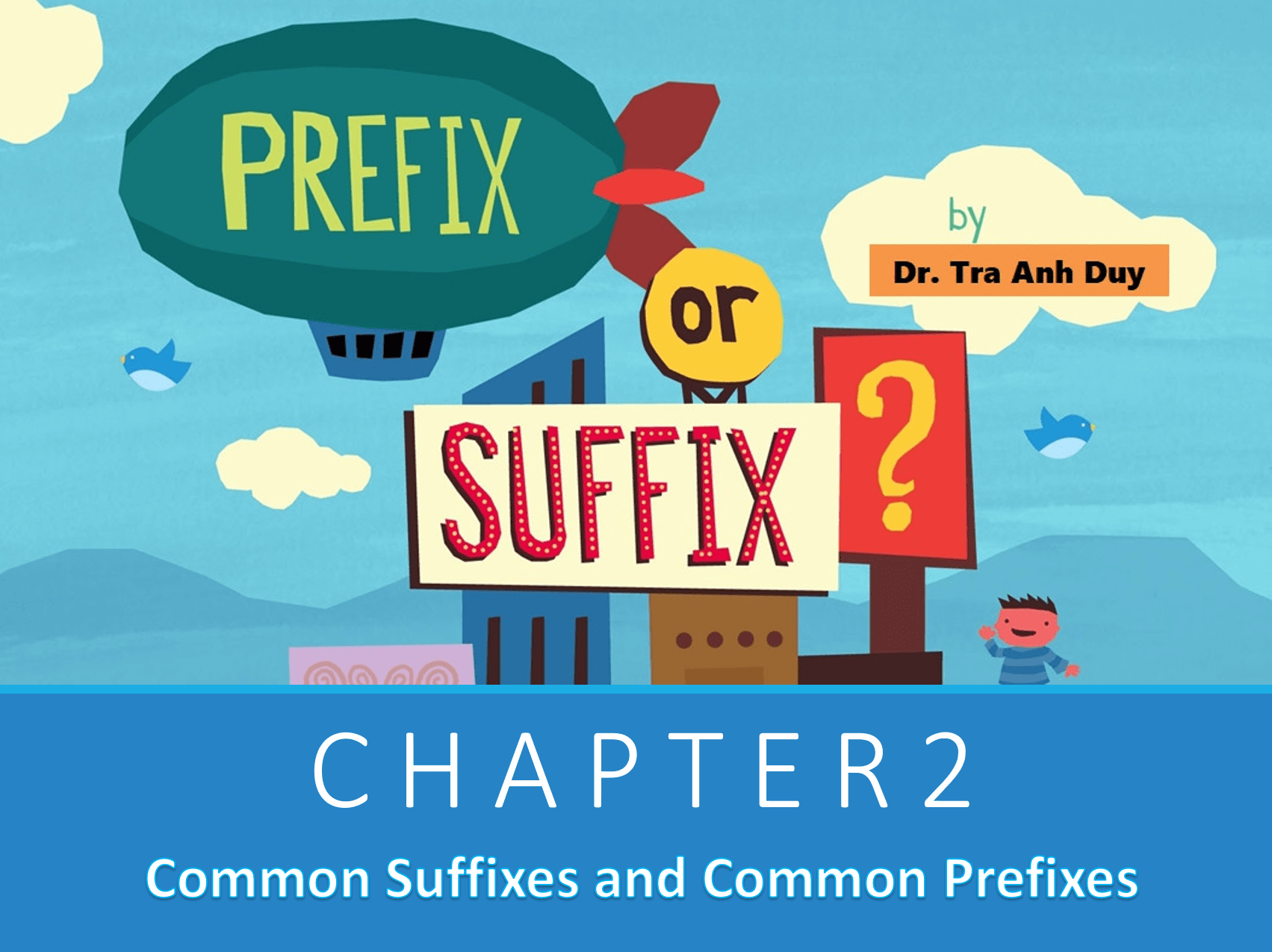 Chapter 2: Common Suffixes and Common Prefixes